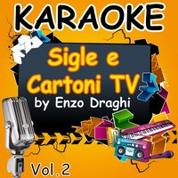 Karaoke Sigle e Cartoni TV Vol. 2 — Enzo Draghi