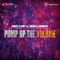 Pump up the Volume — Sonny Flame, Manilla Maniacs