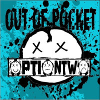 Out of Pocket — Option Two