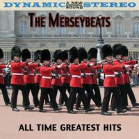 All Time Greatest Hits — The Merseybeats