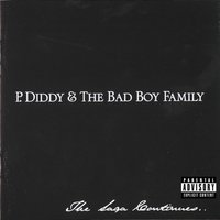 The Saga Continues... — P. Diddy & The Bad Boy Family