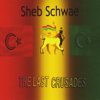 The Last Crusades — Sheb Schwae