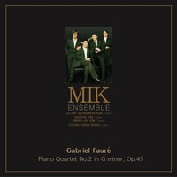 Gabriel Faure Piano Quartet No.2 In G Minor, Op.45 — MIK 앙상블(MIK Ensemble)