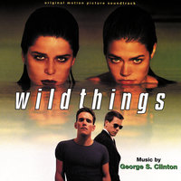 Wild Things — George S. Clinton
