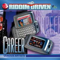 Riddim Driven: Career — Riddim Driven: Career
