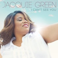 I Can't See You — Jacquie Green