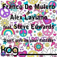 Don't Give Up Your Fantasy — Steve Edwards, Franco De Mulero, Alex Laviano, Franco de Mulero, Alex Laviano