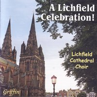 A Lichfield Celebration — Lichfield Cathedral Choir, Peter King & Jonathan Rees-Williams