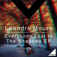 Everybody Lost In The Shadows EP — Leandro Moura