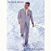 In New Ways — Andy Williams