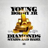 Diamonds Stars & Barz — Young Bobby Jr
