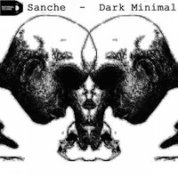Dark Minimal — Sanche