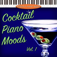 Reader's Digest Music: Cocktail Piano Moods Volume 1 — сборник