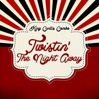 Twistin' the Night Away — King Curtis Combo