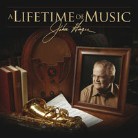 A Lifetime Of Music — John Hagee