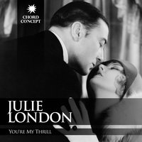 You're My Thrill — Julie London, Irving Berlin