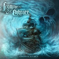 Ghosts at Sea — From the Embrace