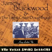 "Keep Lookin' Up (Grammy Nominated) — Art Greenhaw, Marvin ""Smokey"" Montgomery, James Blackwood & The Light Crust Doughboys"