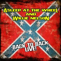 Back To Back Live — Asleep At The Wheel, Willie Nelson