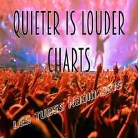 Quieter Is Louder Charts — сборник
