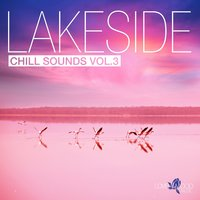 Lakeside Chill Sounds, Vol. 3 — сборник