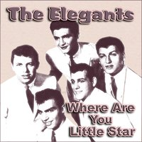 Where Are You Little Star — The Elegants
