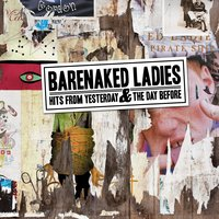 Hits From Yesterday & The Day Before — Barenaked Ladies