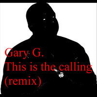 This Is the Calling — Gary G.