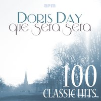 Que Sera Sera - 100 Classic Hits — Doris Day, Dinah Shore, Guy Mitchell, Frankie Laine, Johnnie Ray, Howard Keel, Irving Berlin, Джордж Гершвин