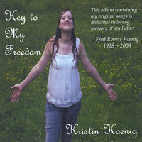 Key to My Freedom — Kristin Koenig