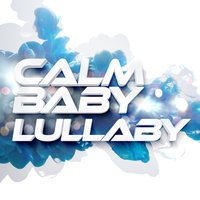 Calm Baby Lullaby — Baby Lullaby