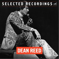 Dean Reed: Selected Recordings — Dean Reed