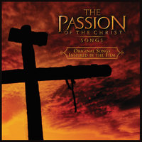 The Passion Of The Christ: Songs — сборник