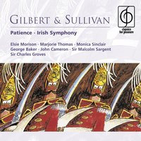 Gilbert & Sullivan: Patience — Sir Malcolm Sargent
