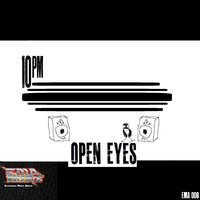 Open Eyes — 10 PM