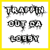 Trappin out da Lobby — Pee Wee Longway