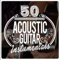 50 Acoustic Guitar Instrumentals — Guitar Songs Music, Guitar Instrumental Music, Guitar Songs Music|Guitar Instrumental Music