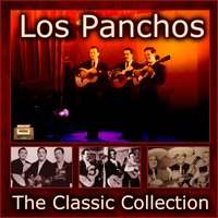 The Classic Collection — Los Panchos
