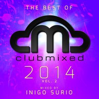 The Best of Clubmixed 2014, Vol. 2 — Inigo Surio