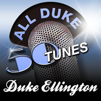 All Duke - 50 Tunes — Duke Ellington