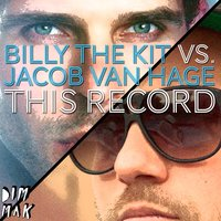 This Record — Billy The Kit feat. Jacob Van Hage
