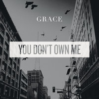 You Don't Own Me — Grace