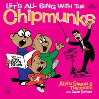 Let's All Sing With The Chipmunks — Alvin And The Chipmunks