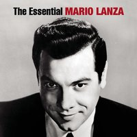 The Essential Mario Lanza — Mario Lanza