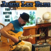 You Better Get Real — Jamie Lee Blue