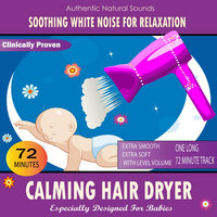 Calming Hair Dryer (Especially Designed For Babies) — Soothing White Noise for Relaxation