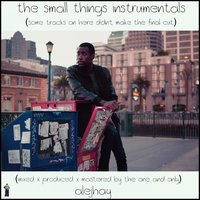 The Small Things Instrumentals — Ale-Jhay