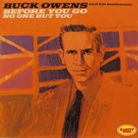 Before You Go - No One but You — Buck Owens and His Buckaroos