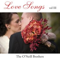 Love Songs: Instrumental Piano, Vol. 3 — Wedding Music Experts: The O'Neill Brothers