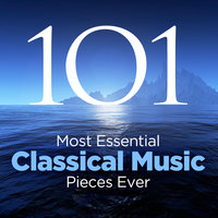 The 101 Most Essential Classical Music Pieces Ever — сборник